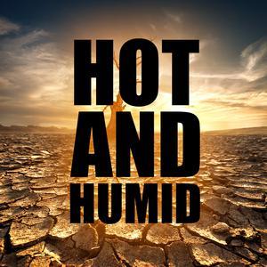 Hot & Humid