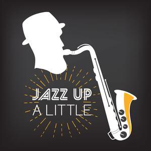 Jazz Up A Little