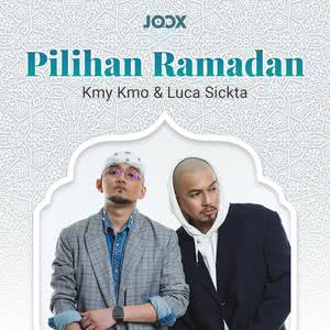 Pilihan Ramadan Kmy Kmo & Luca Sickta