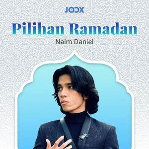 Pilihan Ramadan Naim Daniel