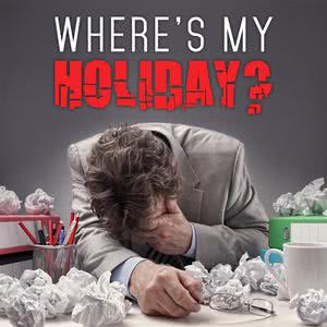 Where Is My Holiday?