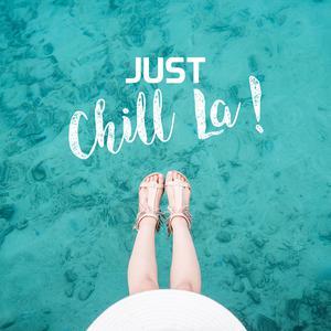 Just Chill La!