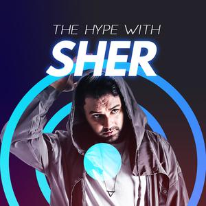 The Hype with Sher