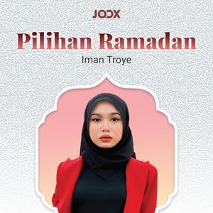 Pilihan Ramadan Iman Troye