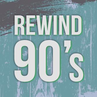 REWIND 90's