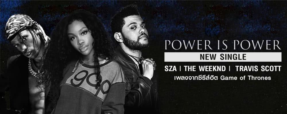 Single : Power is Power - Sza, The Weeknd, Travis Scott (S!)