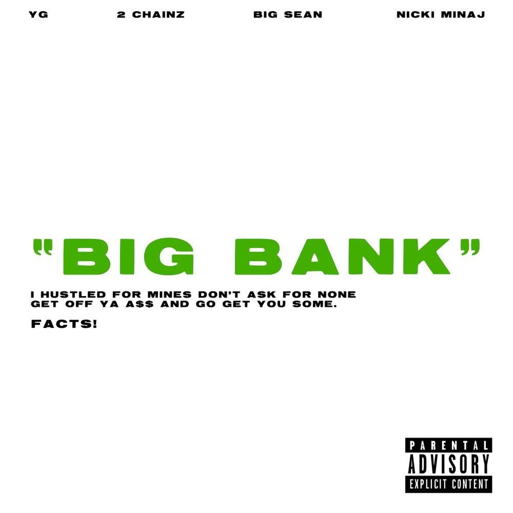 Big Bank 2018 YG; 2 Chainz; Big Sean; Nicki Minaj