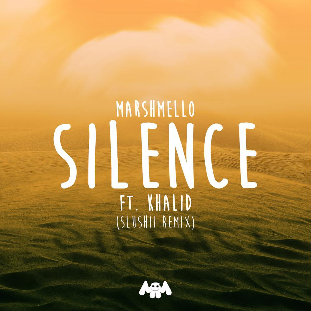 Silence (Slushii Remix) 2017 Marshmello; Khalid; Slushii