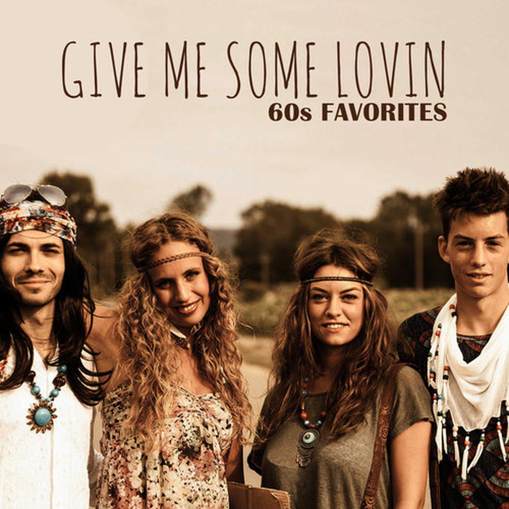 ฟังเพลงอัลบั้ม Give Me Some Lovin - 60s Favorites