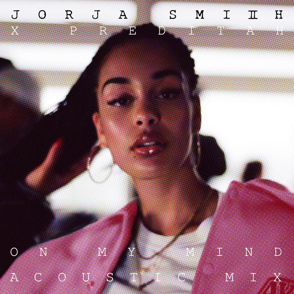 On My Mind (Acoustic) 2017 Preditah; Jorja Smith