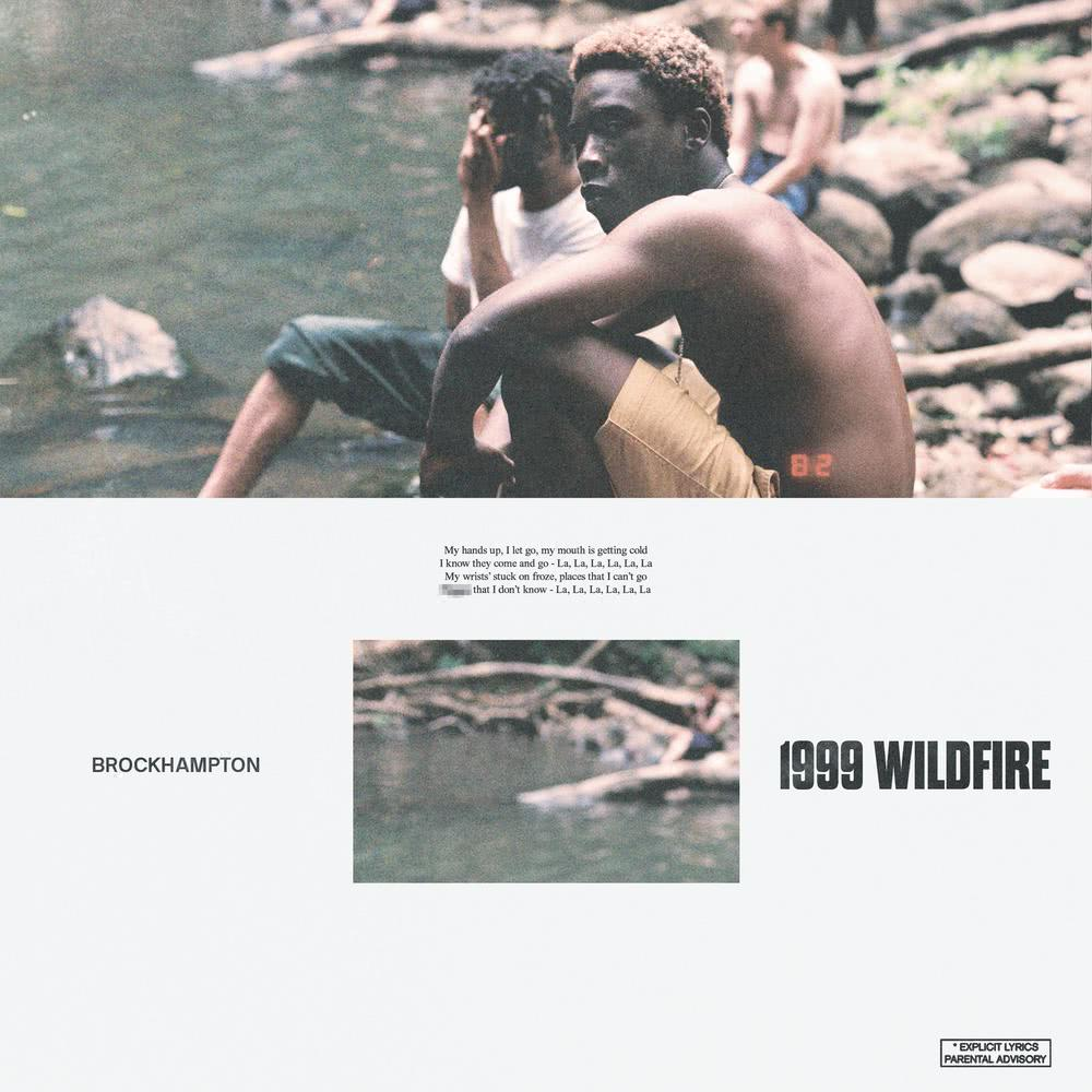 1999 WILDFIRE 2018 Brockhampton