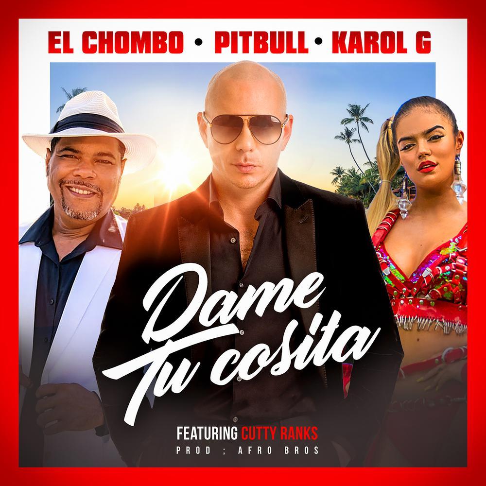 Dame Tu Cosita (Radio Version) 2018 Pitbull; El Chombo; Karol G; Cutty Ranks