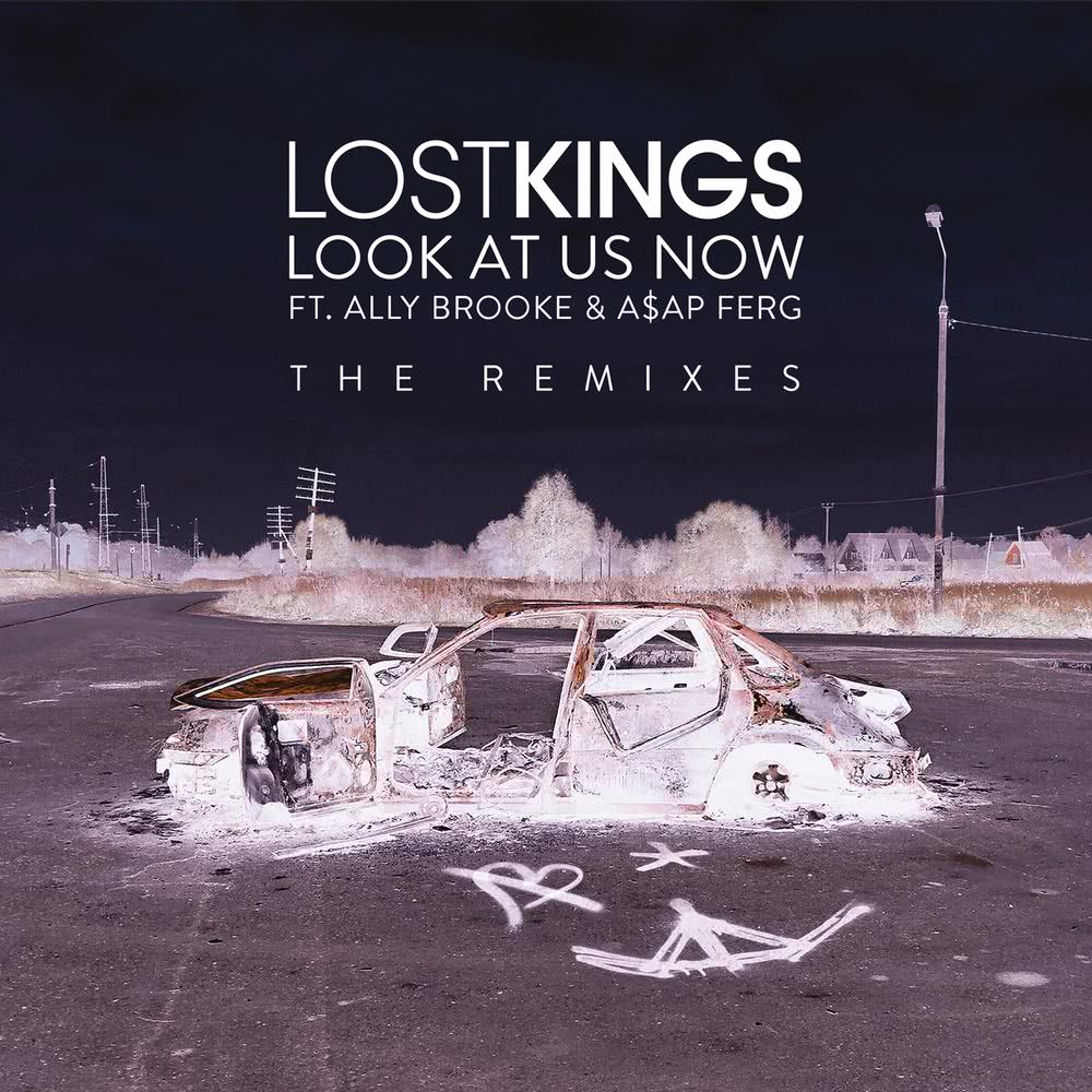 Look At Us Now (Justin Caruso Remix) 2017 Lost Kings; Ally Brooke; A$AP Ferg