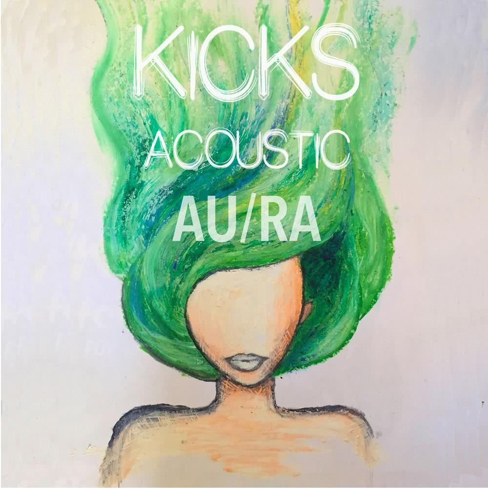 Kicks (Acoustic) 2017 Au/Ra