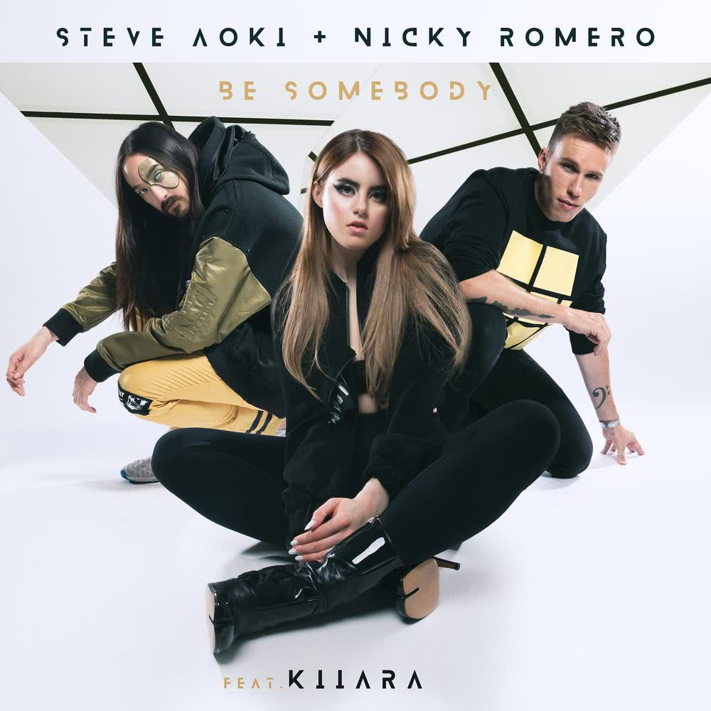 Be Somebody 2018 Steve Aoki; Nicky Romero; Kiiara