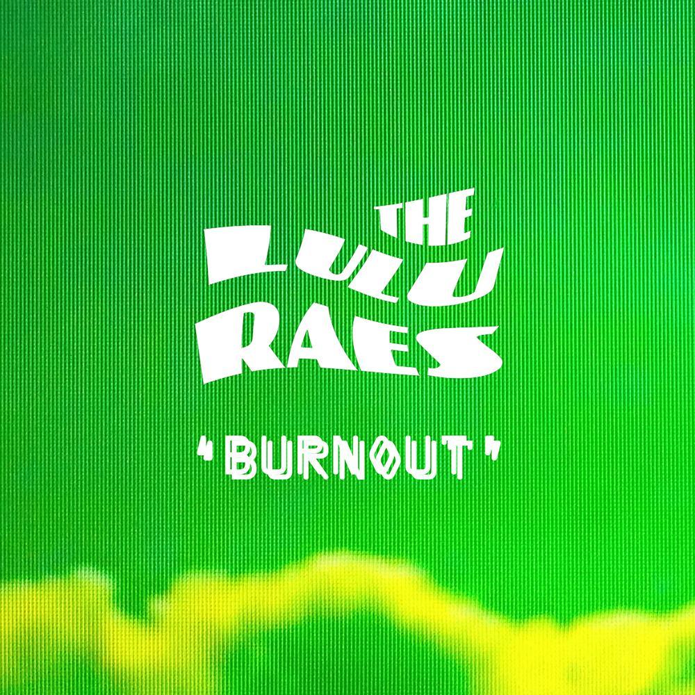 Burnout 2016 The Lulu Raes