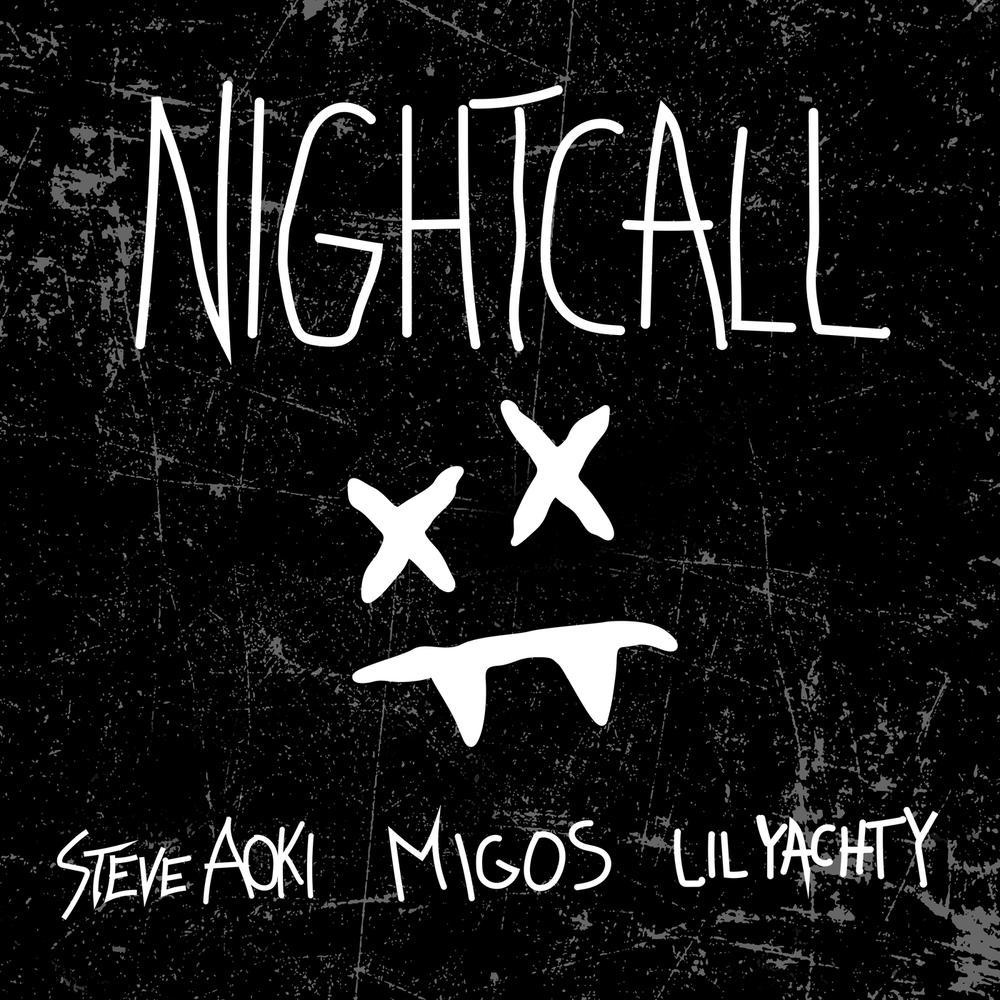 Night Call 2017 Steve Aoki; Lil Yachty; Migos