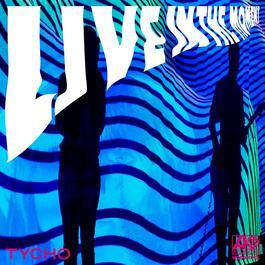 ฟังเพลงอัลบั้ม Live in the Moment (Tycho Remixes)