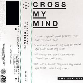Cross My Mind Pt. 2 (feat. Kiiara) 2017 A R I Z O N A; Kiiara