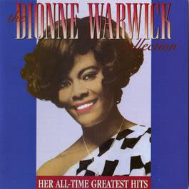 The Dionne Warwick Collection: Her All-Time Greatest Hits 2007 Dionne Warwick
