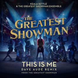 ฟังเพลงอัลบั้ม This Is Me (Dave Audé Remix) [From The Greatest Showman]
