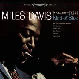 Kind Of Blue (Legacy Edition) 2009 Miles Davis