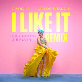 I Like It (Dillon Francis Remix) 2018 Cardi B; Bad Bunny; J Balvin