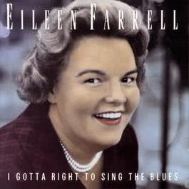 I Gotta Right to Sing the Blues 1991 Eileen Farrell