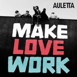 Make Love Work 2011 Auletta
