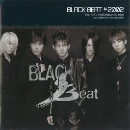 The First Performance #001 - The 1st Album 2002 Black Beat