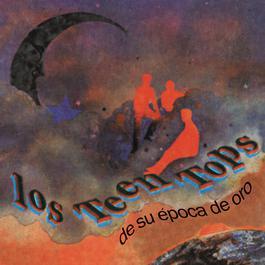 Los Teen Tops De Su Epoca De Oro 2002 Los Teen Tops