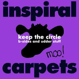 Keep the Circle: B-sides and Udder Stuff 2017 Inspiral Carpets