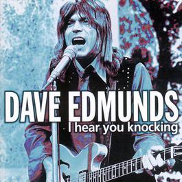 I Hear You Knocking 2003 Dave Edmunds