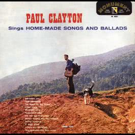 Paul Clayton Sings Home Made Songs And Ballads 2009 Paul Clayton