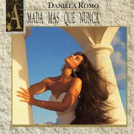 Amada Mas Que Nunca 1991 Daniela Romo
