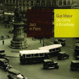 De Clichy A Broadway 2006 Gus Viseur