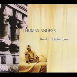 Road To Higher Love 1994 Thomas Anders