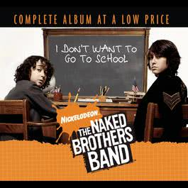 I Don't Want To Go To School 2008 The Naked Brothers Band