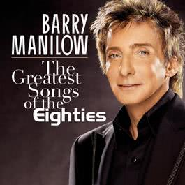 The Greatest Songs Of The Eighties 2008 Barry Manilow