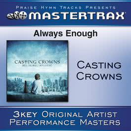 Always Enough 2009 Casting Crowns