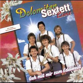 Geh mit mir zum Edelweiss 1991 Dolomiten Sextett Lienz