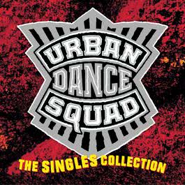 The Singles Collection 2010 Urban Dance Squad