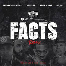 ฟังเพลงอัลบั้ม Facts Remix (feat. DJ Khaled, Busta Rhymes & Fat Joe)