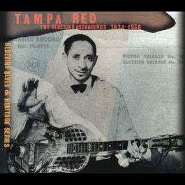The Bluebird Recordings 1934-1936 2011 Tampa Red