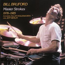 Master Strokes 1978-1985 1986 Bill Bruford