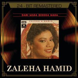Dari Masa Hingga Masa 2014 Zaleha Hamid