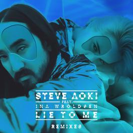 ฟังเพลงอัลบั้ม Lie To Me (Remixes Part 2)