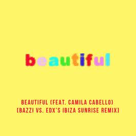ฟังเพลงอัลบั้ม Beautiful (feat. Camila Cabello) [Bazzi vs. EDX's Ibiza Sunrise Remix]