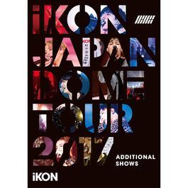 ฟังเพลงอัลบั้ม iKON JAPAN DOME TOUR 2017 ADDITIONAL SHOWS