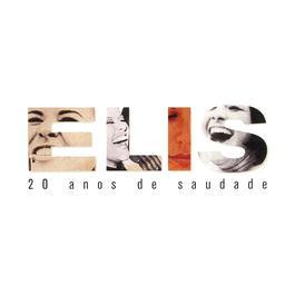 20 Anos De Saudade 2001 Elis Regina